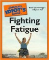 The Complete Idiot's Guide to Fighting Fatigue - Nadine Saubers