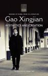 Gao Xingjian: Aesthetics and Creation - Xingjian Gao, Mabel Lee
