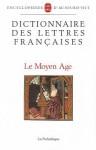 Dictionnaire Des Lettres Francaises Moyen-Age - Robert Bossuat, M. Grente