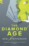 The Diamond Age: Or, a Young Lady's Illustrated Primer - Neal Stephenson
