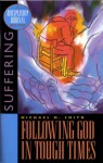 Following God in Tough Times: Suffering - Michael M. Smith, Greg Laurie