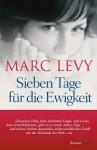 Sieben Tage für die Ewigkeit (Gebundene Ausgabe) - Marc Levy, Bettina Runge, Eliane Hagedorn