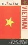 The A to Z of Vietnam - Bruce McFarland Lockhart, William J. Duiker