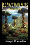 Plantanimus: ''Awakening'' - Joseph M. Armillas
