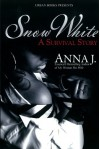 Snow White: A Survival Story - Anna J.