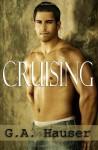 Cruising - G.A. Hauser