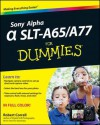 Sony Alpha SLT-A65/A77 For Dummies - Robert Correll
