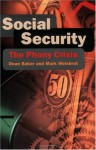 Social Security: The Phony Crisis - Dean Baker, Mark Weisbrot