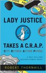 Lady Justice Takes A C.R.A.P. City Retiree Action Patrol - Robert Thornhill