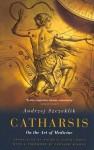 Catharsis: On the Art of Medicine - Andrzej Szczeklik, Antonia Lloyd-Jones