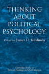 Thinking about Political Psychology - James H. Kuklinski