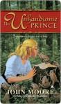 The Unhandsome Prince - John Moore