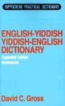 English-Yiddish Yiddish-English Dictionary: Romanized, Expanded Edition (Hippocrene Practical Dictionary) - David C. Gross