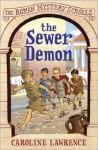 The Sewer Demon - Caroline Lawrence, Helen Forte