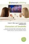 Characters of Smallville - Agnes F. Vandome, John McBrewster, Sam B Miller II