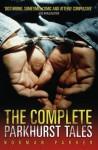 The Complete Parkhurst Tales: Behind the Locked Gates of Britain's Toughest Jails - Norman Parker, Frank Delaney