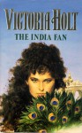 The India Fan - Victoria Holt