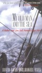 My Old Man and the Sea: A Father and Son Sail Around Cape Horn - David Hays, Daniel Hays