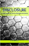 Disclosure: A smart guide on how to disclose convictions - D. M. Greaves