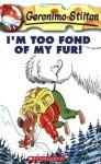 Geronimo Stilton #4: I'm Too Fond of My Fur - Geronimo Stilton, Matt Wolf, Larry Keys