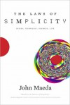 The Laws of Simplicity (Simplicity: Design, Technology, Business, Life) - John Maeda