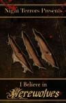 I Believe in Werewolves: An Anthology of Wolfen Terror - Mikel B. Classen, Linda M. Lovecraft, Melissa Stevens, Elizabeth J. Kolodziej