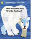 Polar Bear, Polar Bear, What Do You Hear? (Picture Puffin) - Bill Martin Jr., Eric Carle