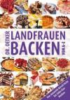 Dr. Oetker - Landfrauen backen von A - Z. Von Amaretti-Kirsch-Torte bis Zehn-Eier-Kuchen - Carola Reich