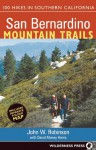 San Bernardino Mountain Trails: 100 Hikes in Southern California - John Robinson, David Money Harris