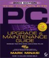 Complete PC Upgrade & Maintenance Guide, 2003 Edition (13th) [With 2 CDROM's] - Mark Minasi