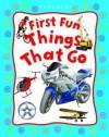 Things That Go. Editor, Belinda Gallagher - Belinda Gallagher