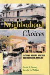 Neighborhood Choices: Section 8 Housing Vouchers and Residential Mobility - David P. Varady