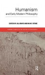 Humanism and Early Modern Philosophy - M.W.F. Stone