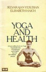 Yoga and Health - Selvarajan Yesudian, Elisabeth Haich, John P. Robertson