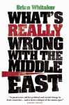 What's Really Wrong With The Middle East - Brian Whitaker