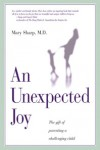 An Unexpected Joy: The Gift of Parenting a Challenging Child - Mary Sharp, Eugene H. Peterson