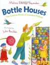 Bottle Houses: The Creative World of Grandma Prisbrey - Melissa Eskridge Slaymaker