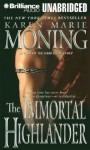 The Immortal Highlander (Highlander Series) - Karen Marie Moning, Phil Gigante