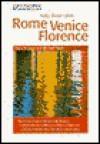 Rome, Venice, & Florence: Italy: Three Cities - Dana Facaros, Michael Pauls, Vicki Ingle, Catherine Charles