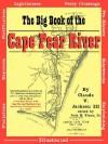 The Big Book of the Cape Fear River - Claude V. Jackson, Jack E. Fryar Jr.