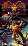 Shadowrun 22: Dead Air - Jak Koke