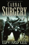 Carnal Surgery - Edward Lee