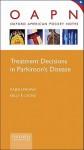 Treatment Decisions in Parkinson's Disease - Rajesh Pahwa, Kelly Lyons