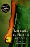 Half-truths & White Lies - Jane Davis