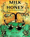 Milk and honey: a year of jewish holidays - Jane Yolen, Louise August