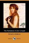 The Romance of Zion Chapel - Richard Le Gallienne