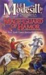 Mage-Guard of Hamor (The Saga of Recluce, #15) - L.E. Modesitt Jr.
