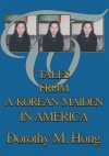 Tales from a Korean Maiden in America - Dorothy Hong