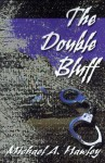 The Double Bluff - Michael A. Hawley
