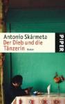Der Dieb und die Tänzerin - Antonio Skármeta, Willi Zurbrüggen